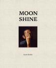 Moon Shine: Photographs of the Cumberland Plateau Cover Image