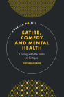 Satire, Comedy and Mental Health: Coping with the Limits of Critique (Emerald Points) Cover Image