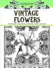 Coloring Books for Grownups Vintage Flowers: Vintage Coloring Books for Adults Vintage Flower Design Patterns Cover Image