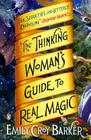 The Thinking Woman's Guide to Real Magic: A Novel Cover Image