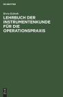 Lehrbuch Der Instrumentenkunde Für Die Operationspraxis Cover Image