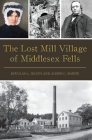 The Lost Mill Village of Middlesex Fells (Brief History) Cover Image