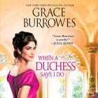 When a Duchess Says I Do Lib/E Cover Image