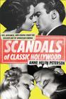 Scandals of Classic Hollywood: Sex, Deviance, and Drama from the Golden Age of American Cinema Cover Image
