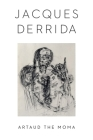Artaud the Moma (Columbia Themes in Philosophy) Cover Image