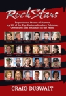 RockStars: Inspirational Stories of Success by 100 of the Top Business Leaders, Athletes, Celebrities and RockStars in the World Cover Image