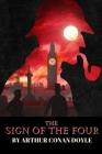 The Sign of the Four by Arthur Conan Doyle Cover Image