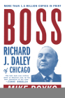 Boss: Richard J. Daley of Chicago Cover Image