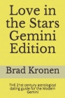 Love in the Stars Gemini Edition: THE 21st century astrological dating guide for the Modern Gemini Cover Image