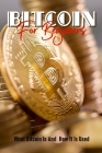 Bitcoin For Beginners: What Bitcoin Is And How It Is Used: Bitcoin Book For Beginners Cover Image