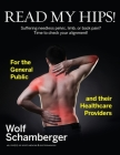 Read My Hips!: Suffering Needless Pelvic, Limb, or Back Pain? Time to Check your Alignment! Cover Image