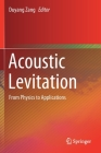 Acoustic Levitation: From Physics to Applications Cover Image