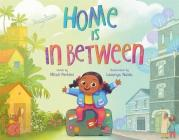 Home Is in Between Cover Image