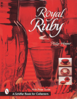 Royal Ruby (Schiffer Book for Collectors) Cover Image