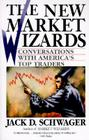 The New Market Wizards: Conversations with America's Top Traders Cover Image