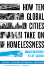 How Ten Global Cities Take On Homelessness: Innovations That Work Cover Image