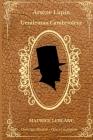 Arsène Lupin - Gentleman Cambrioleur - Maurice Leblanc - Ouvrage illustré - OEuvre intégrale: Recueil de neuf nouvelles policières Cover Image