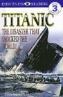 DK Readers: Titanic: The Disaster That Shocked the World! Cover Image