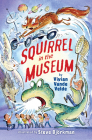 Squirrel in the Museum (Twitch the Squirrel #3) Cover Image