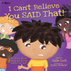 I Can't Believe You Said That!: My Story about Using My Social Filter...or Not! (Best Me I Can Be!) Cover Image