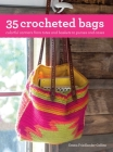 35 Crocheted Bags: Colorful Carriers from Totes and Baskets to Purses and Cases Cover Image
