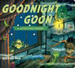 Goodnight Goon: A Petrifying Parody Cover Image
