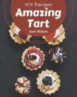 303 Amazing Tart Recipes: A Tart Cookbook from the Heart! Cover Image