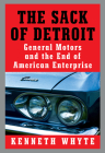 The Sack of Detroit: General Motors and the End of American Enterprise Cover Image