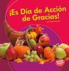 ¡Es Día de Acción de Gracias! (It's Thanksgiving!) = It's Thanksgiving Cover Image
