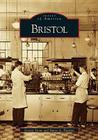 Bristol (Images of America (Arcadia Publishing)) Cover Image