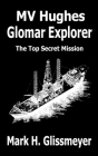MV Hughes Glomar Explorer: The Top Secret Mission Cover Image
