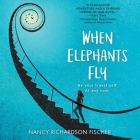 When Elephants Fly Cover Image