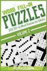Word Fill-In Puzzles: 300 Fill-In Word Puzzles for Adults Volume 2 Cover Image