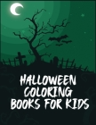 Halloween Coloring Books For Kids: Super Big Coloring book ever with 100+ unique coloring pages with lot of fun, Matching Game Cover Image