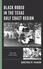 Black Rodeo in the Texas Gulf Coast Region: Charcoal in the Ashes Cover Image
