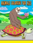 Animals Coloring For Kids: Coloring Pages for Kids, Teenagers, Tweens, Older Kids, Boys, & Girls, Zendoodle Cover Image
