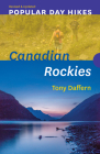 Popular Day Hikes: Canadian Rockies -- Revised & Updated: Canadian Rockies - Revised & Updated Cover Image