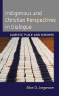 Indigenous and Christian Perspectives in Dialogue: Kairotic Place and Borders Cover Image