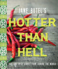 Jane Butel's Hotter Than Hell Cookbook: Hot and Spicy Dishes from Around the World Cover Image