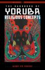 The Handbook of Yoruba Religious Concepts (Weiser Classics Series) Cover Image