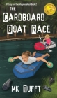 The Cardboard Boat Race: Putney and the Magic eyePad-Book 2 Cover Image