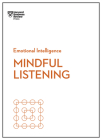 Mindful Listening (HBR Emotional Intelligence Series) Cover Image