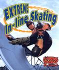 Extreme In-Line Skating (Extreme Sports No Limits!) Cover Image