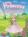 Little Princess Coloring Book Ages 4-8 (Vol. 2): Great Coloring Pages For Kids with 45 Cute Princesses Cover Image