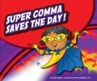 Super Comma Saves the Day! (Punctuationbooks) Cover Image