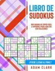 Libro de Sudokus: 900 Sudoku de Súper Fácil a Imposible para Adultos con Soluciones. ¿Puede Llegar al Final? Cover Image