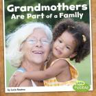 Grandmothers Are Part of a Family (Our Families) Cover Image