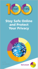 100 Top Tips - Stay Safe Online and Protect Your Privacy Cover Image