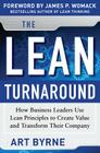 The Lean Turnaround: How Business Leaders Use Lean Principles to Create Value and Transform Their Company Cover Image