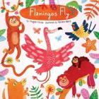 Flamingos Fly (Animals Play) Cover Image